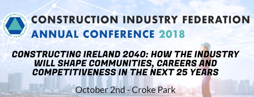 Construction Industry Federation Annual Conference 2018